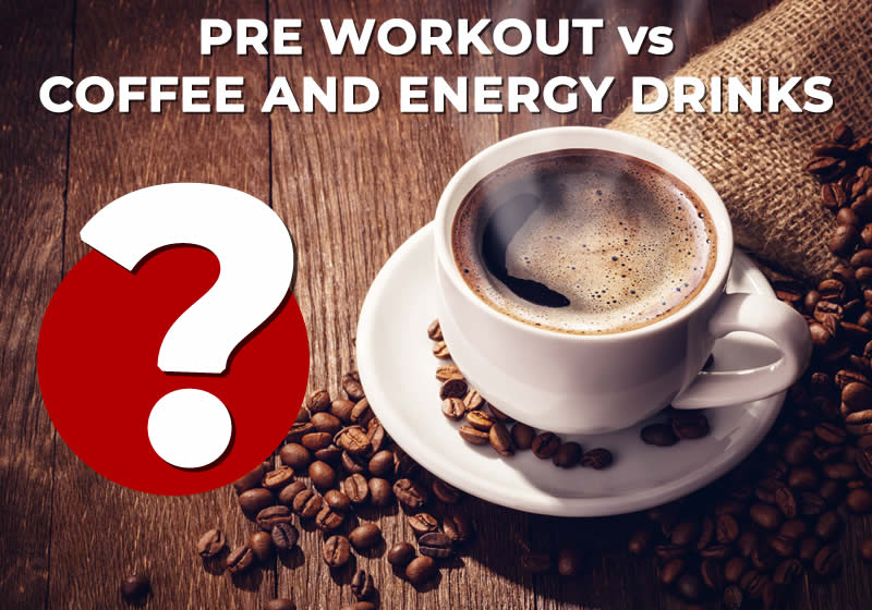 Pre Workout vs Coffee or Energy Drink - The Sport Review