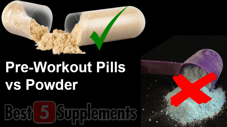 Pre-Workout Pills vs. Powder: The Ultimate Guide - Best 5 Supplements