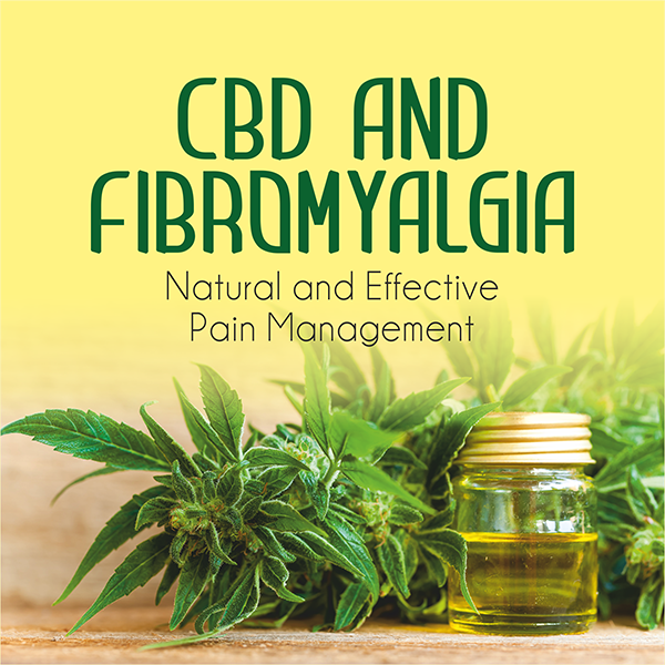 CBD and Fibromyalgia - Natural and Effective Pain Management - CBD Testers